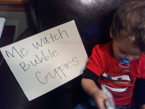 Me watch Bubble Guppies